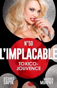 Richard Sapir et Warren Murphy - Toxico-jouvence - L'Implacable, T50.