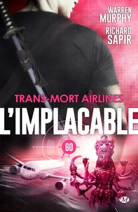 Richard Sapir et Warren Murphy - Trans-mort airlines - L'Implacable, T60.