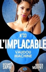 Richard Sapir et Warren Murphy - Vaudou machine - L'Implacable, T33.
