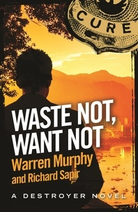 Richard Sapir et Warren Murphy - Waste Not, Want Not - Number 130 in Series.