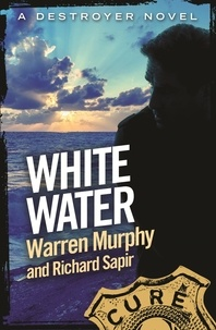 Richard Sapir et Warren Murphy - White Water - Number 106 in Series.