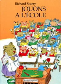 Richard Scarry - Jouons à l'école.