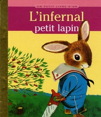 Richard Scarry - L'infernal petit lapin.