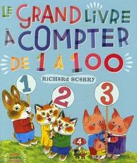 Richard Scarry - Le grand livre à compter de 1 à 100.