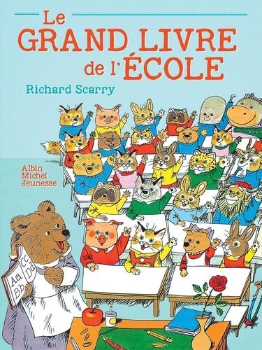 Richard Scarry - Le grand livre de l'école.