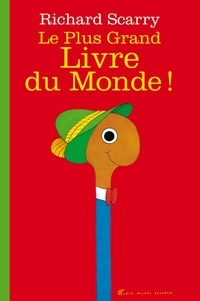 Richard Scarry - Le Plus Grand Livre du Monde !.