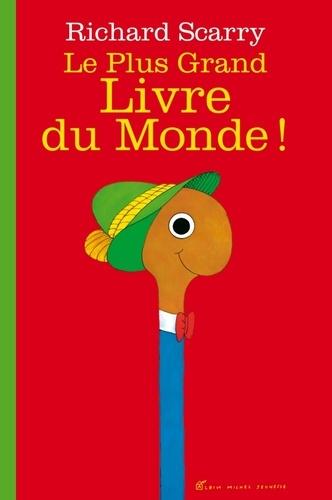 Richard Scarry - Le Plus Grand Livre du Monde !.