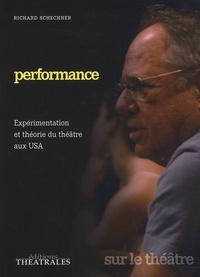 Richard Schechner - Performance - Expérimentation et théorie du théâtre aux USA.
