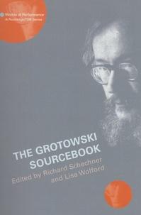 Richard Schechner et Lisa Wolford - The Grotowski Sourcebook.