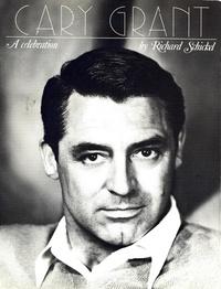 Richard Schickel - Cary Grant - A Celebration.