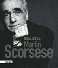 Richard Schickel - Conversations avec Martin Scorsese.