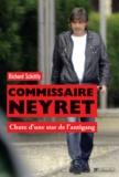 Richard Schittly - Commissaire Neyret - Chute d'une star de l'antigang.