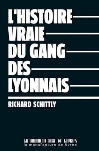 Richard Schittly - L'histoire vraie du gang des Lyonnais.