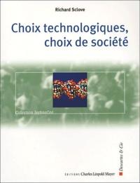Richard Sclove - Choix technologiques, choix de société.