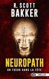 Richard Scott Bakker - Neuropath.