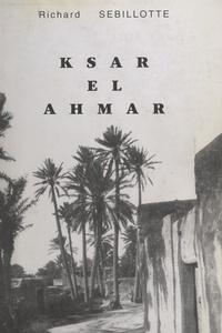 """Richard Sebillotte et Philippe Sebillotte - Ksar el Ahmar (4). Septembre 1943-mai 1950 : Maknassy après la guerre, """"les vaches maigres"""" - Ou Une vie de colon dans le Sud tunisien."""