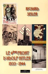 Richard Seiler - Le 4e front d'Adolf Hitler (1933-1944).