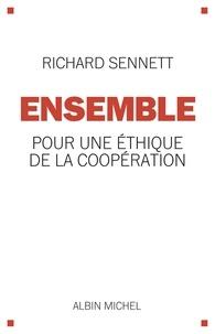 Richard Sennett - Ensemble - Pour une éthique de la coopération.