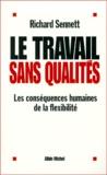 Richard Sennett - LE TRAVAIL SANS QUALITES. - Les conséquences humaines de la flexibilité.