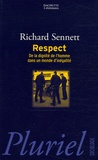 Richard Sennett - Respect - De la dignité de l'homme dans un monde d'inégalité.
