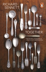 Richard Sennett - Together - The Rituals, Pleasures and Politics of Cooperation.