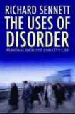 Richard Sennett - Uses of Disorder - Personal Identity and City Life.