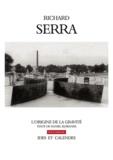Richard Serra - Richard Serra - L'origine de la gravité.
