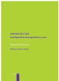 Richard Shusterman - Chemins de l'art - Transfigurations, du pragmatisme au zen.