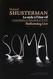 Richard Shusterman - Le style à l'état vif - Somaesthétique, art populaire et art de vivre.