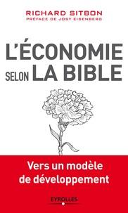 Richard Sitbon - L'économie selon la Bible - Vers un modèle de développement.
