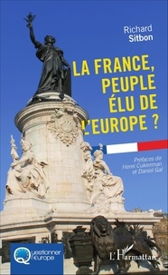 Richard Sitbon - La France, peuple élu de l'Europe ?.