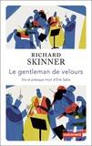 Richard Skinner - Le gentleman de velours - Vie et presque mort d'Erik Satie.