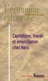 Richard Sobel - Capitalisme, travail et émancipation chez Marx.