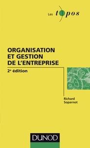 Richard Soparnot - Organisation et gestion de l'entreprise - 2e édition.