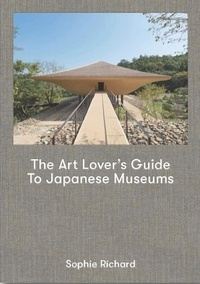 Téléchargez le livre sur kindle The art lover's guide to japanese museums