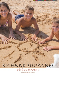 Richard Sourgnes - L'été du serpent - Mémoires de plage.