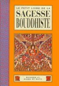 Richard St Ruth - Le petit livre de la sagesse bouddhiste.