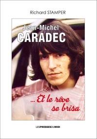 Richard Stamper - Jean-Michel Caradec - ...Et le rêve se brisa.