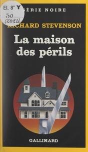 Richard Stevenson et Jean-Bernard Piat - La maison des périls.