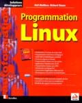 Richard Stones et Neil Matthew - Programmation Linux.