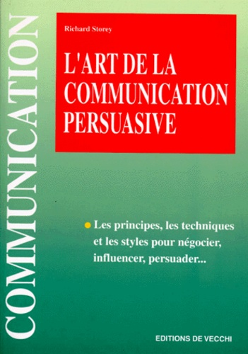 Richard Storey - L'art de la communication persuasive.