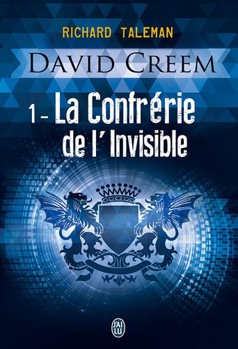David Creem Tome 1 La confrérie de l'invisible