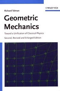 Geometric Mechanics- Toward a unification of classical physics - Richard Talman |