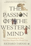 Richard Tarnas - The Passion of the Western Mind.