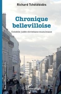 Richard Tchélébidès - Chronique bellevilloise - Comédie judéo-christiano-mulsulmane.