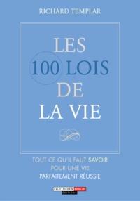 Richard Templar - Les 100 lois de la vie.