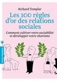 Richard Templar - Les 100 règles d'or des relations sociales.