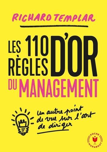 Les 110 règles d'or du management. Un autre point de vue sur l'art de diriger