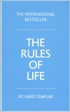 Richard Templar - The Rules of Life - A personal code for living a better, happier, more successful kind of life.