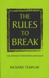 Richard Templar - The Rules to Break.